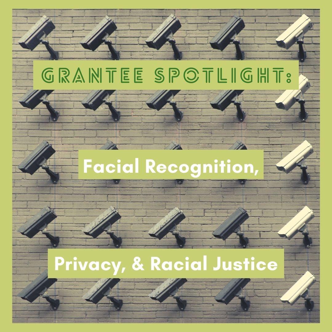 Facial Recognition, Privacy, & Racial Justice